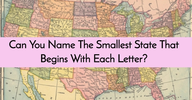 Can You Name The Smallest State By Land Area That Contains Each Letter?