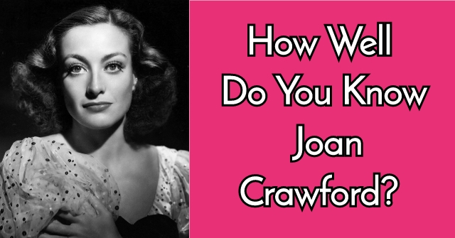 How Well Do You Know Joan Crawford?