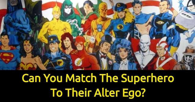 Can You Match The Superhero to Their Alter Ego?