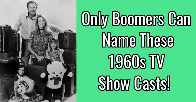 Only Boomers Can Name These 1960s TV Show Casts!