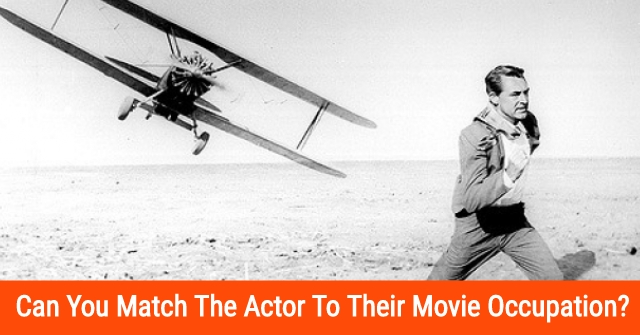 Can You Match The Actor To Their Movie Occupation?