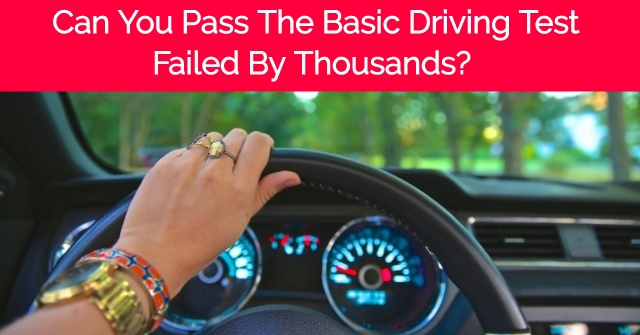 Can You Pass The Basic Driving Test Failed By Thousands?