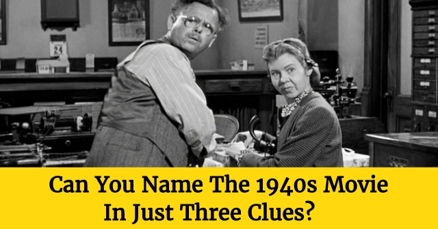 Can You Name The 1940s Movie In Just Three Clues?
