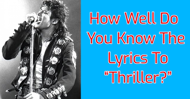 "How Well Do You Know The Lyrics To ""Thriller?"""