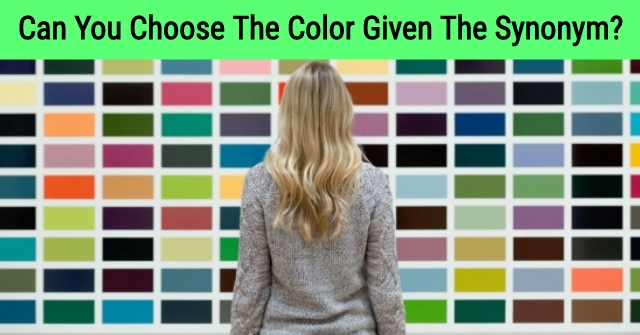 Can You Choose The Color Given The Synonym?