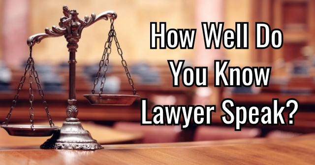 How Well Do You Know Lawyer Speak?