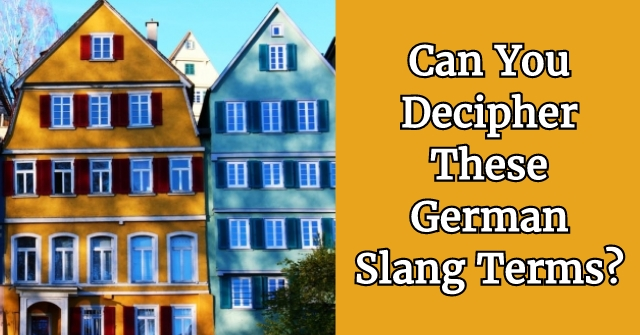 Can You Decipher These German Slang Terms?