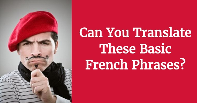 Can You Translate These Basic French Phrases?