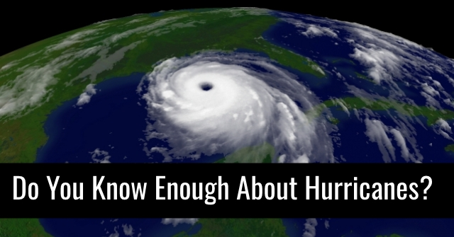 Do You Know Enough About Hurricanes?