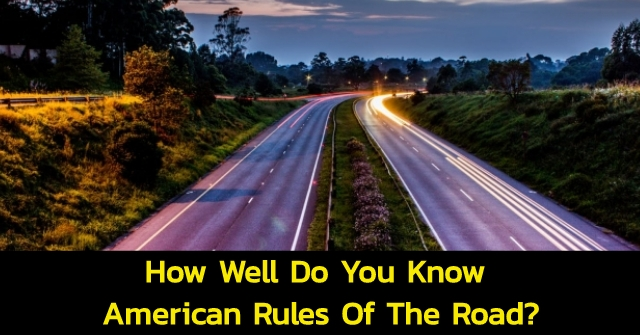 How Well Do You Know American Rules Of The Road?