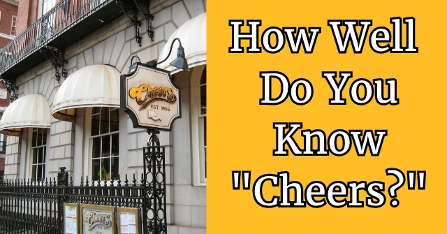 """How Well Do You Know """"Cheers?"""""""