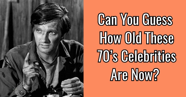 Can You Guess How Old These 70's Celebrities Are Now?