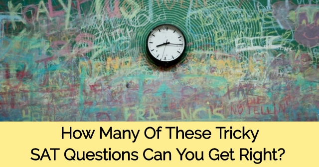 How Many Of These Tricky SAT Questions Can You Get Right?