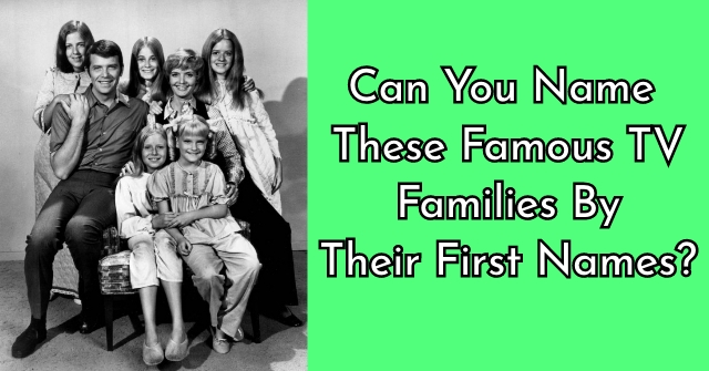 Can You Name These Famous TV Families By Their First Names?