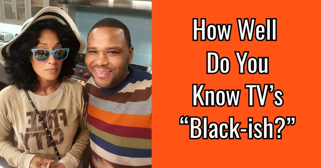 "How Well Do You Know TV's ""Black-ish?"""