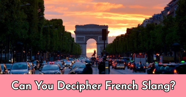 Can You Decipher French Slang?