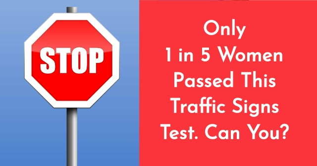 Only 1 in 5 Women Passed This Traffic Signs Test. Can You?