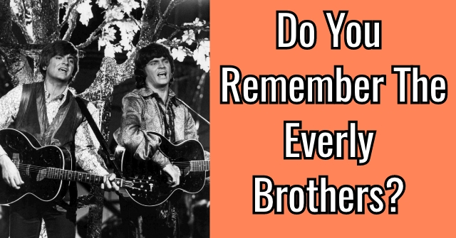 Do You Remember The Everly Brothers?