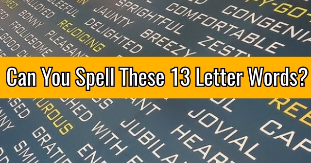 Can You Spell These 13 Letter Words?
