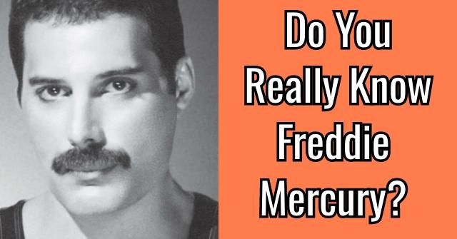 Do You Really Know Freddie Mercury?
