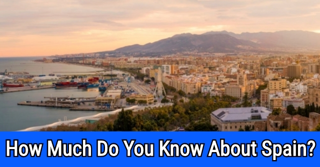 How Much Do You Know About Spain?