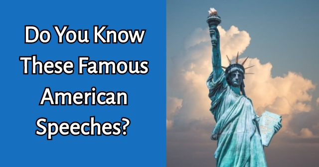 Do You Know These Famous American Speeches?