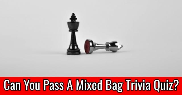 Can You Pass A Mixed Bag Trivia Quiz?