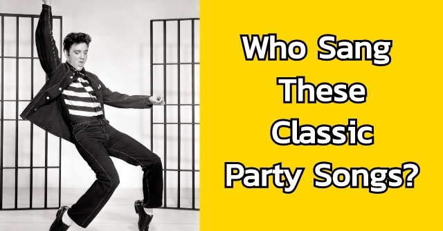 Who Sang These Classic Party Songs?