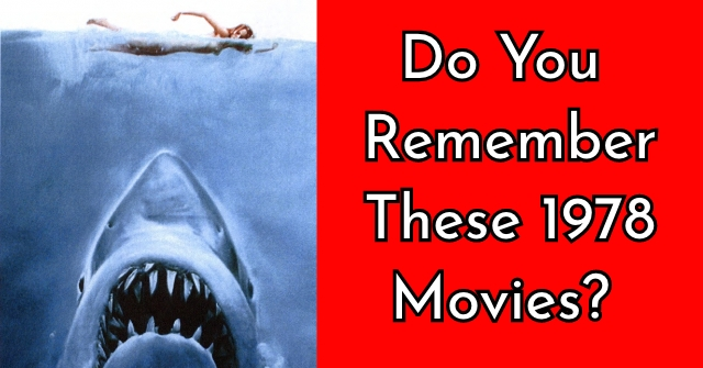 Do You Remember These 1978 Movies?