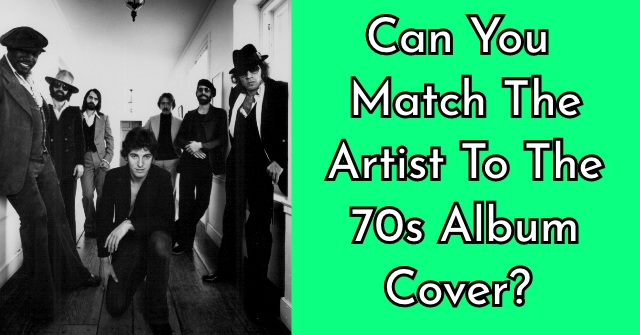 Can You Match the Artist To The 70s Album Cover?