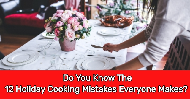 Do You Know The 12 Holiday Cooking Mistakes Everyone Makes?