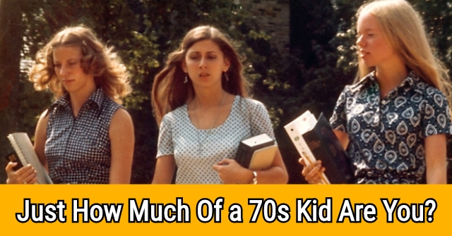 Just How Much Of a 70s Kid Are You?