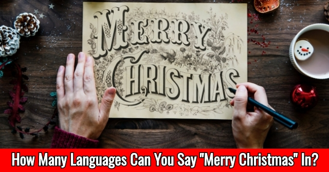 "How Many Languages Can You Say ""Merry Christmas"" In?"
