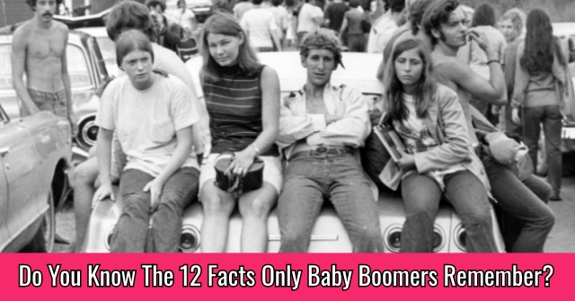 Do You Know The 12 Facts Only Baby Boomers Remember?