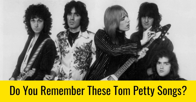Do You Remember These Tom Petty Songs?