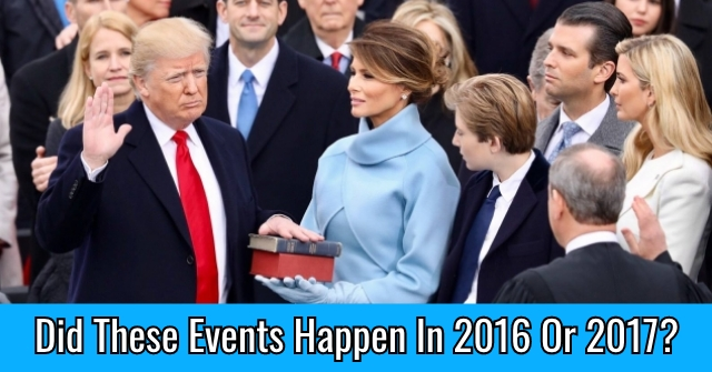 Did These Events Happen In 2016 Or 2017?