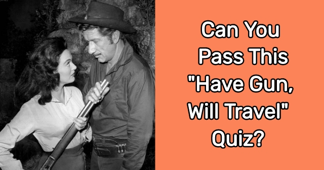 """Can You Pass This """"Have Gun, Will Travel"""" Quiz?"""