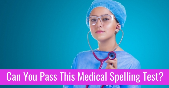 Can You Pass This Medical Spelling Test?