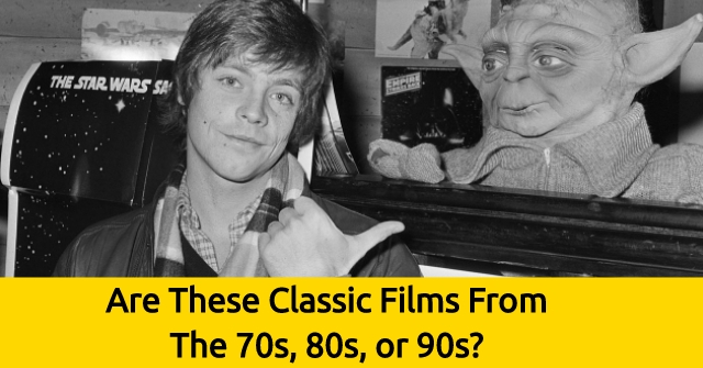 Are These Classic Films From The 70s, 80s, Or 90s?