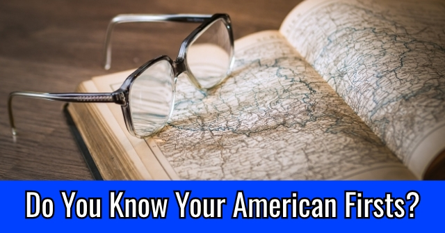 Do You Know Your American Firsts?