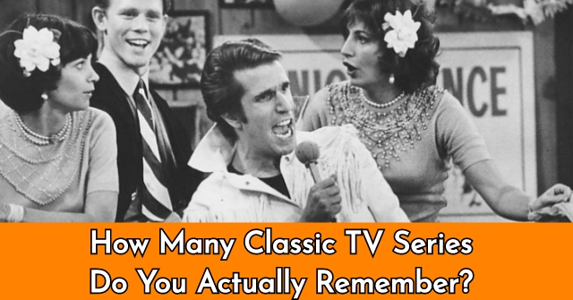 How Many Classic TV Series Do You Actually Remember?