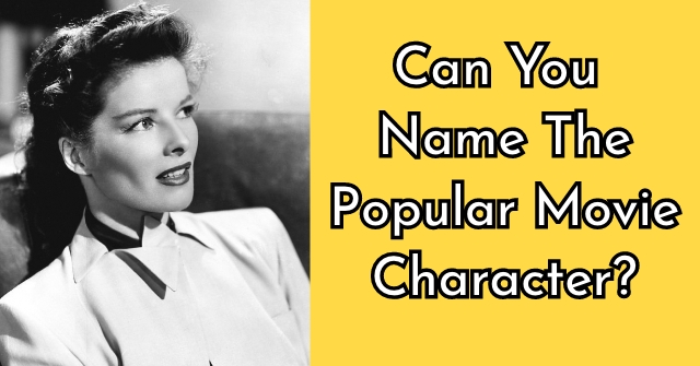 Can You Name The Popular Movie Character?