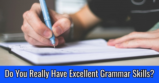Do You Really Have Excellent Grammar Skills?