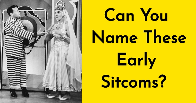 Can You Name These Early Sitcoms?