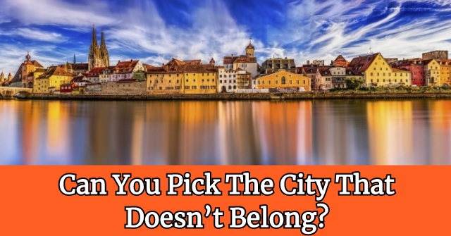 Can You Pick The City That Doesn't Belong?