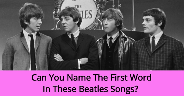 Can You Name The First Word In These Beatles Songs? | QuizPug