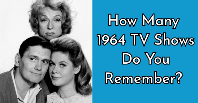 How Many 1964 TV Shows Do You Remember?