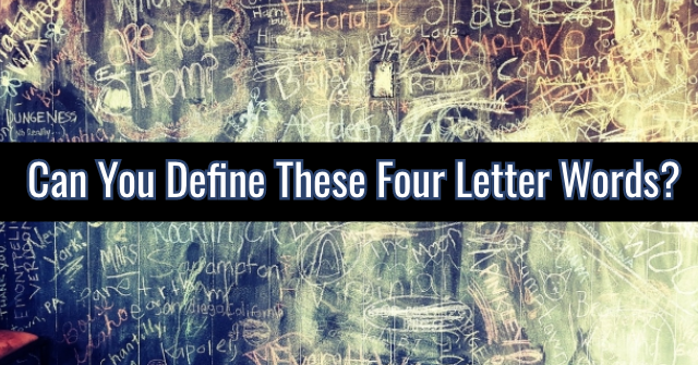 Can You Define These Four Letter Words?