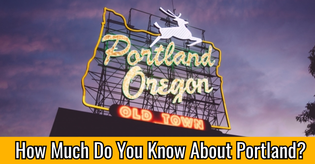 How Much Do You Know About Portland?