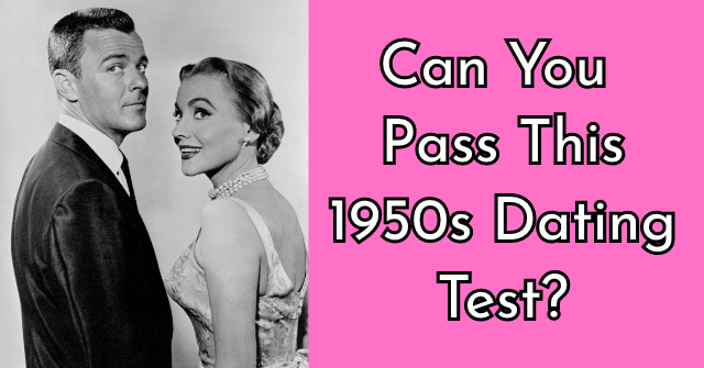 Can You Pass This 1950s Dating Test?